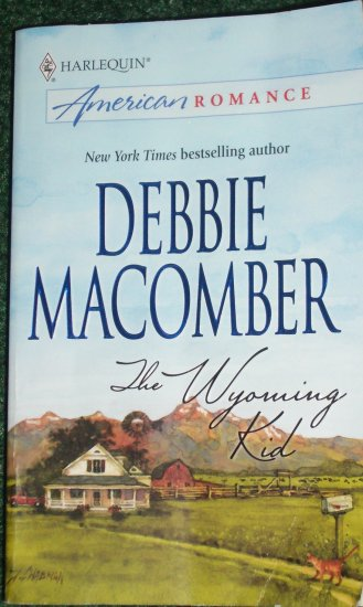 The Wyoming Kid by DEBBIE MACOMBER Harlequin American Romance 2006