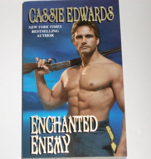 Enchanted Enemy by CASSIE EDWARDS Historical Civil War Romance 2001