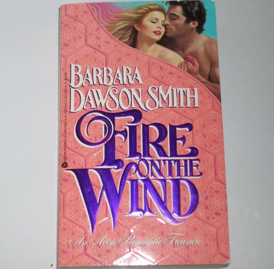 Fire on the Wind by BARBARA DAWSON SMITH Historical Victorian Romance Paperback 1992