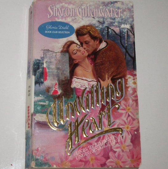 Unwilling Heart by SHARON GILLENWATER Historical Regency Romance PB 1988