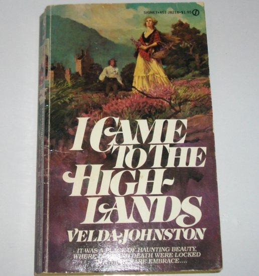 I Came to the Highlands by Velda Johnston ~ Historical Scottish Gothic Romantic Suspense 1978