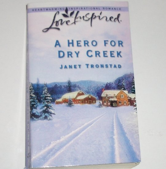 A Hero for Dry Creek by Janet Tronstad Love Inspired Christian Romance 2003