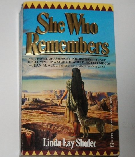 She Who Remembers by LINDA LAY SHULER Historical Fiction American Indian Romance 1989