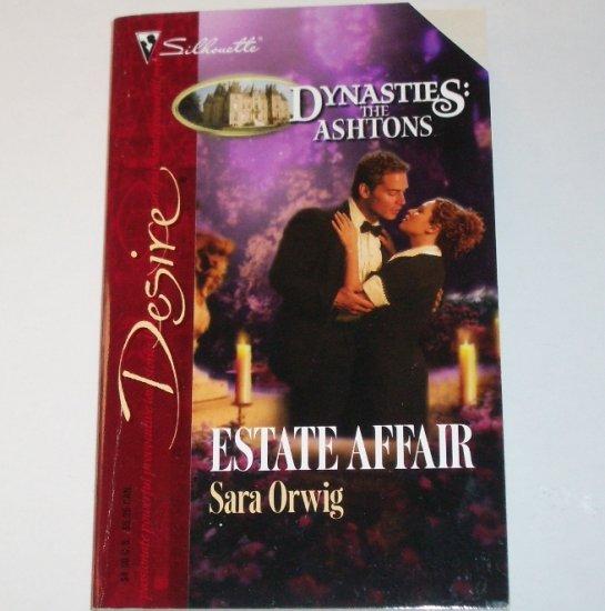 Estate Affair by SARA ORWIG Silhouette Desire 1657 Jun05 Dynasties the Ashtons
