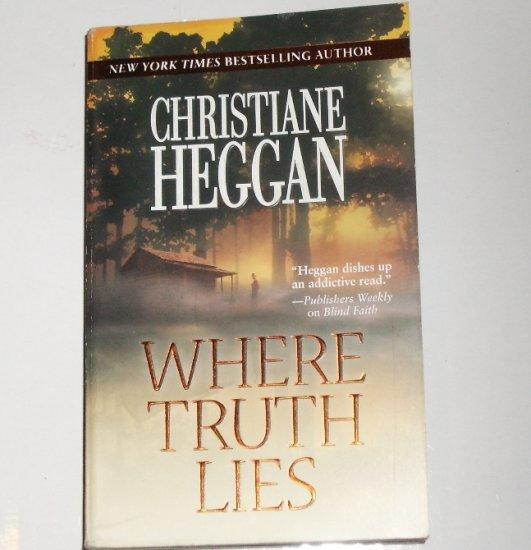 Where Truth Lies by CHRISTIANE HEGGAN Romantic Suspense Paperback 2006