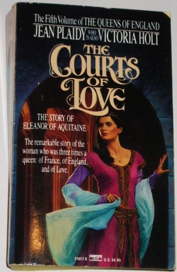 The Courts of Love by JEAN PLAIDY Historical Romance 1987 Story of Eleanor of Aquitane