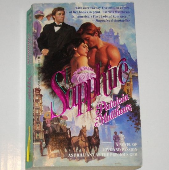 Sapphire by PATRICIA MATTHEWS Historical Turn of the Century Romance 1989