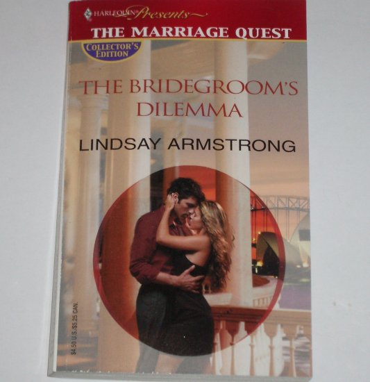 The Bridegroom's Dilemma by LINDSAY ARMSTRONG Harlequin Presents 2003 The Marriage Quest