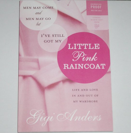 Men May Come and Men May Go, But I've Still Got My Little Pink Raincoat by GIGI ANDERS ARC 2006