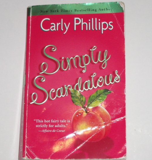 Simply Scandalous by CARLY PHILLIPS Hot Romance Simply Series 2000