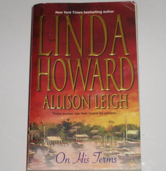On His Terms by LINDA HOWARD, ALLISON LEIGH 2 in 1 Romance 2003