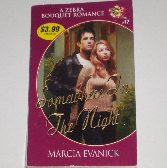 Somewhere in the Night by MARCIA EVANICK Zebra Bouquet Romance No. 17 1999