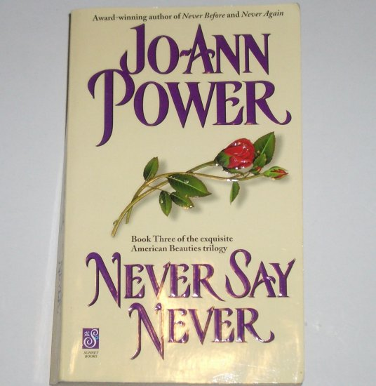 Never Say Never by JO-ANN POWER Historical Victorian Romance Paperback 1999 American Beauties Series