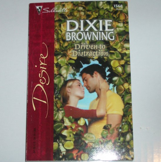 Driven to Distraction by DIXIE BROWNING Silhouette Desire 1568 Mar04