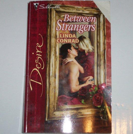 Between Strangers by LINDA CONRAD Silhouette Desire 1619 Nov04