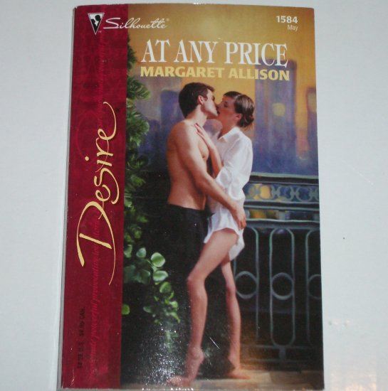 At Any Price by MARGARET ALLISON Silhouette Desire 1584 May04