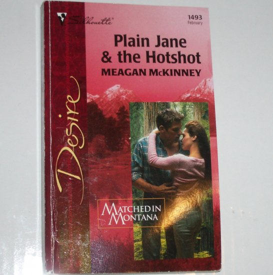 Plain Jane & The Hotshot by MEAGAN McKINNEY Silhouette Desire 1493 Feb03 Matched in Montana