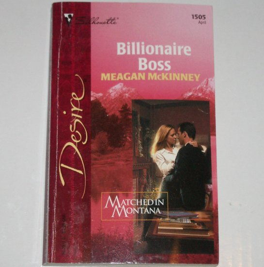 Billionaire Boss by MEAGAN McKINNEY Silhouette Desire 1505 Apr03 Matched in Montana