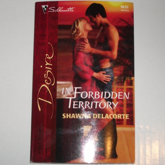 In Forbidden Territory by SHAWNA DELACORTE Silhouette Desire 1631 Jan05