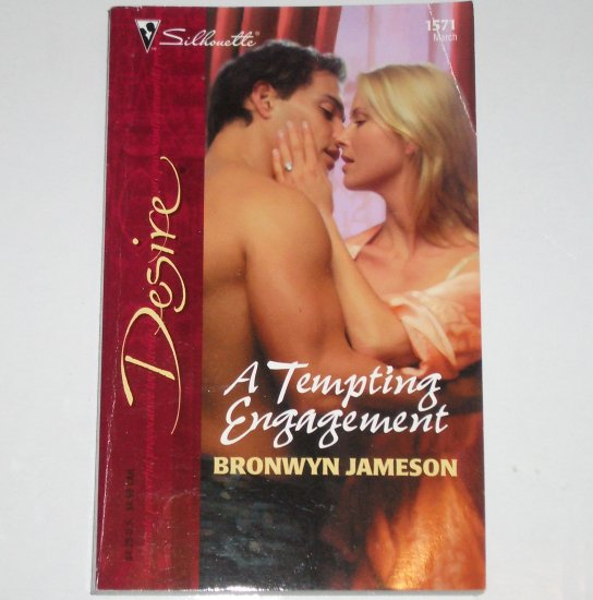 A Tempting Engagement by BRONWYN JAMESON Silhouette Desire 1571 Mar04