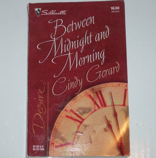 Between Midnight and Morning by CINDY GERARD Silhouette Desire 1630 Jan05