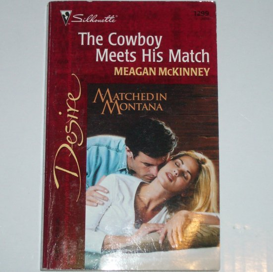 The Cowboy Meets His Match by MEAGAN McKINNEY Silhouette Desire 1299 Jun00 Matched in Montana