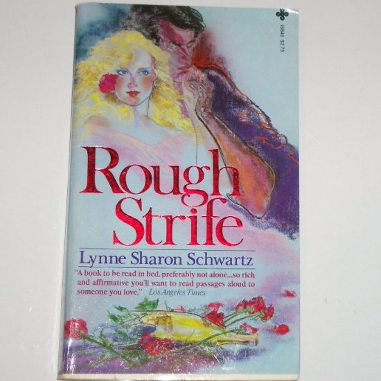Rough Strife by LYNNE SHARON SCHWARTZ Contemporary Romance Paperback 1981