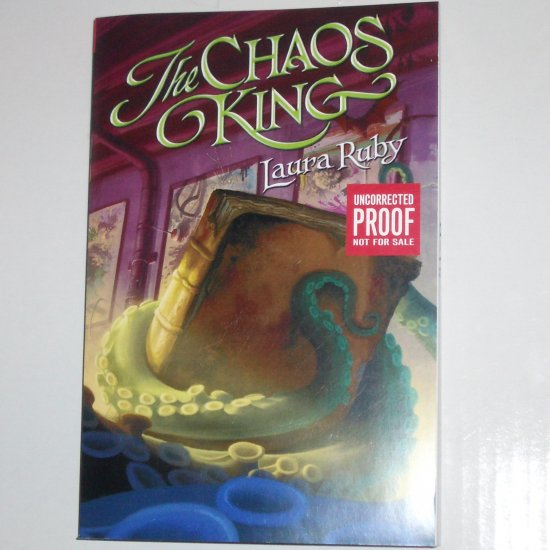 ARC Chaos King by LAURA RUBY June 2007 Uncorrected Proof