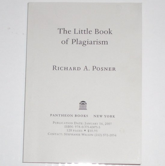 ARC Little Book of Plagiarism by RICHARD A. POSNER 2007 Uncorrected Bound Galley