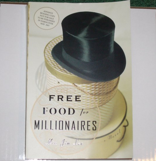 Free Food for Millionaires by MIN JIN LEE May 2007 Advance Reading Copy ARC