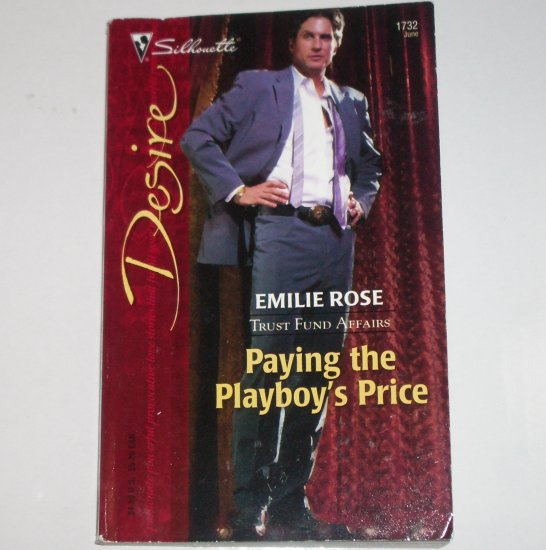Paying the Playboy's Price by EMILIE ROSE Silhouette Desire 1732 Jun06 Trust Fund Affairs