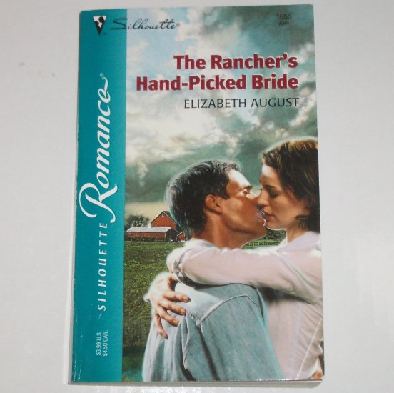 The Rancher's Hand-Picked Bride by ELIZABETH AUGUST Silhouette Romance 1656 Apr03