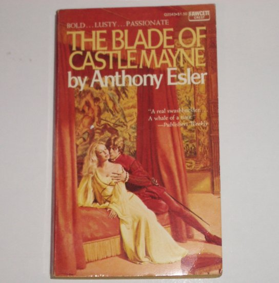 The Blade of Castlemayne by ANTHONY ESLER Historical Renaissance Romance 1974