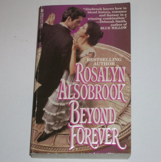 Beyond Forever by ROSALYN ALSOBROOK Historical Time Travel Romance Paperback 1995