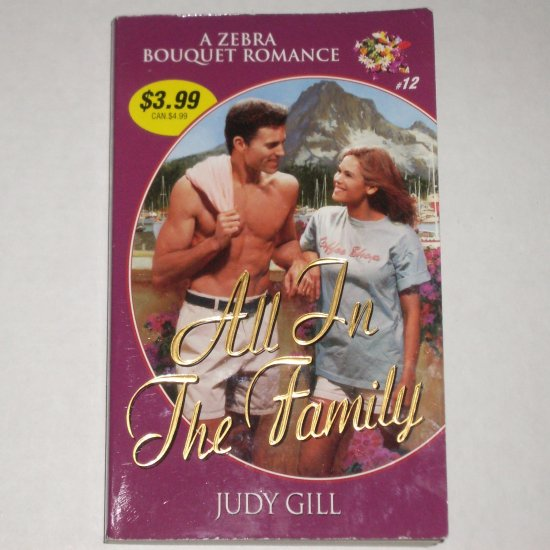 All In the Family by JUDY GILL Zebra Bouquet Romance #12 1999