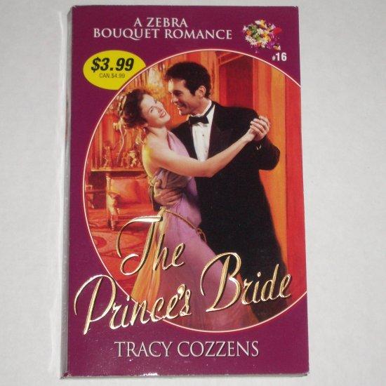The Prince's Bride by Tracy Cozzens ~ Zebra Bouquet Romance Paperback #16 1999
