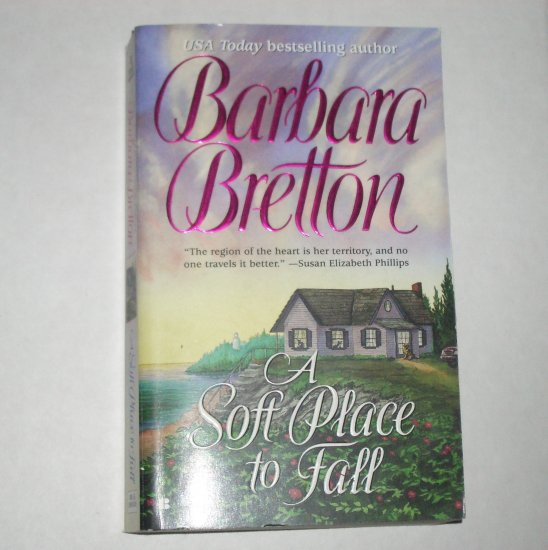A Soft Place to Fall by BARBARA BRETTON Contemporary Romance Paperback 2001