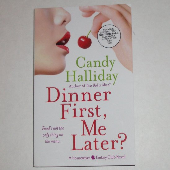 Dinner First, Me Later? by CANDY HALLIDAY Advance Reading Copy ARC Housewives Fantasy Club 2007