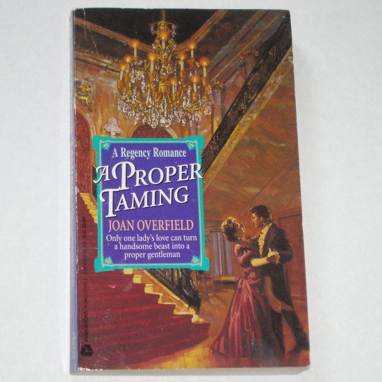 A Proper Taming by Joan Overfield Avon Historical Regency Romance Paperback 1994