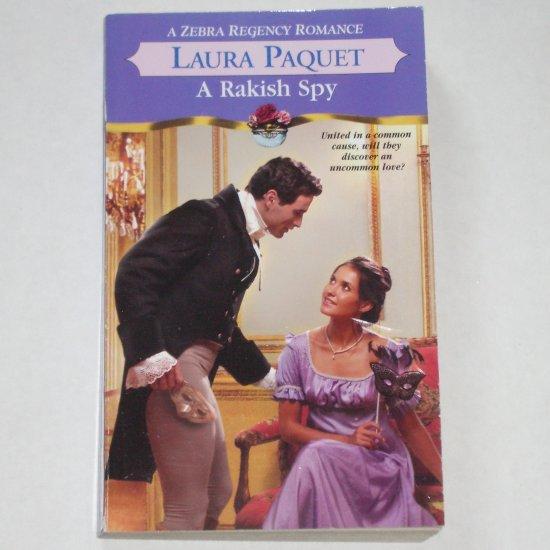 A Rakish Spy by LAURA PAQUET Zebra Historical Regency Romance Paperback 2004