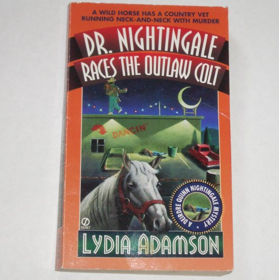 Dr. Nightingale Races the Outlaw Colt by LYDIA ADAMSON A Dierdre Quinn Nightingale Mystery 1998