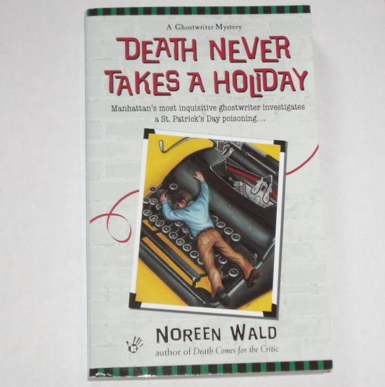 Death Never Takes A Holiday by NOREEN WALD Berkley Prime Crime Mystery 2000