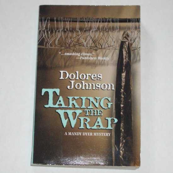 Taking the Wrap by DOLORES JOHNSON A Mandy Dyer Mystery Paperback 2005