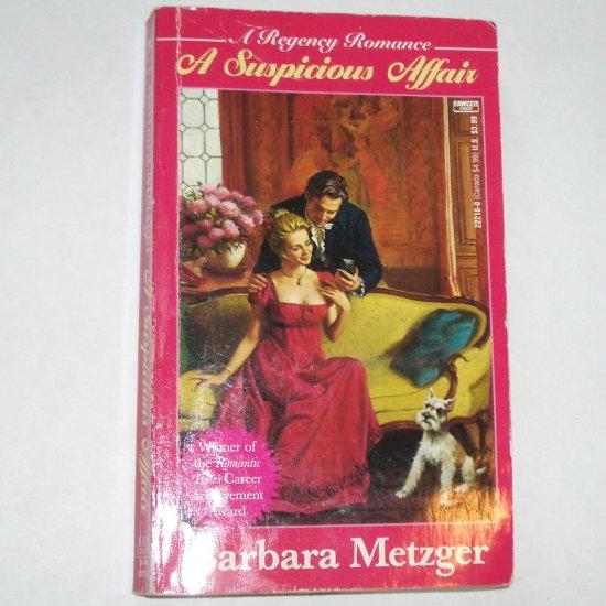 A Suspicious Affair by BARBARA METZGER Fawcett Historical Regency Romance Murder Mystery! 1994
