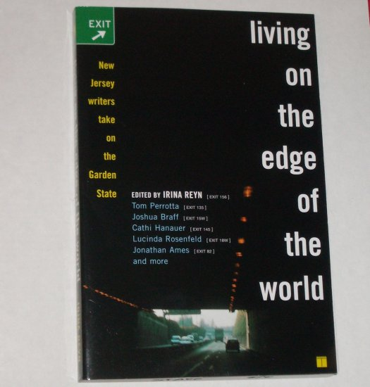 Living On the Edge of the World NJ Essays 2007 Edited by Irina Reyn