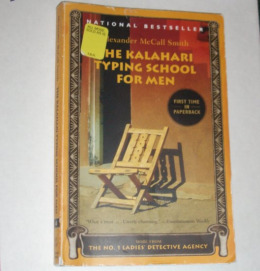The Kalahari Typing School for Men by ALEXANDER McCALL SMITH No. 1 Ladies' Detective Agency