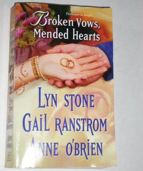 Broken Vows, Mended Hearts by LYN STONE, GAIL RANSTROM, ANNE O'BRIEN 3 in 1 Harlequin European