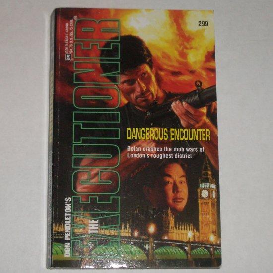 Dangerous Encounter by DON PENDLETON Mack Bolan The Executioner No. 299 2003
