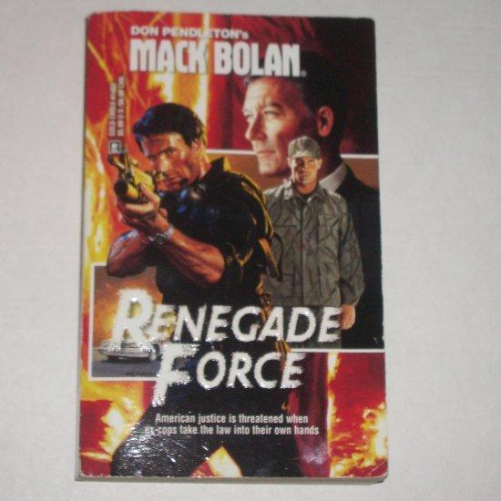 Renegade Force by DON PENDLETON A Mack Bolan Book 1998 Superbolan 62