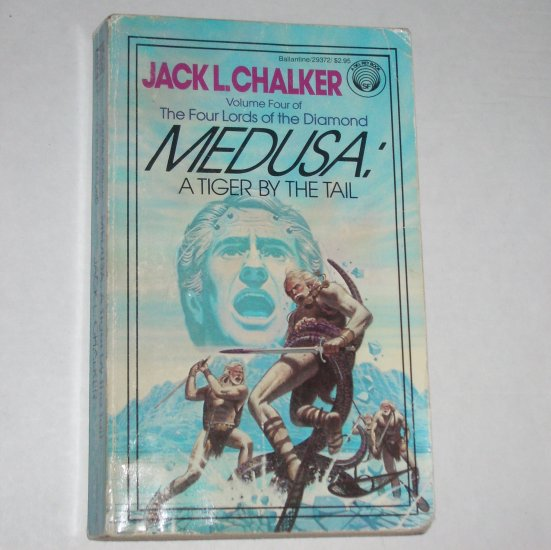 Medusa: A Tiger by the Tail by JACK L. CHALKER Four Lords of the Diamond Vol 4